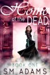 Home of the Dead: Book 1 by SM Adams