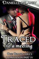 Cover for 'Traced to a Meeting (The Billionaire's Domination Part 4) (BDSM Erotic Romance)'