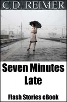 Cover for 'Seven Minutes Late (Flash Stories)'