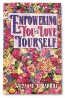 Cover for 'Empowering You to Love Yourself (Revised Edition)'
