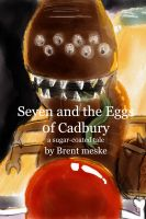 Cover for 'Seven and the Eggs of Cadbury'