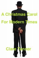 Cover for 'A Christmas Carol For Modern Times'