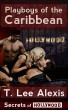 Playboys of the Caribbean: The Secrets of Hollywood Story 1 by T. Lee Alexis