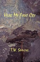 Cover for 'Hear My Faint Cry'