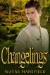 Changelings by Wayne Mansfield