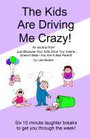 Cover for 'The Kids Are Driving Me Crazy!'