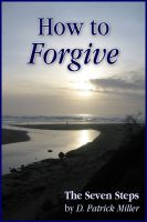 Cover for 'How to Forgive: The Seven Steps'