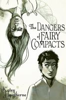 Cover for 'The Dangers of Fairy Compacts'