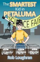 Cover for 'The Smartest Kid in Petaluma'