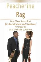 Cover for 'Peacherine Rag Pure Sheet Music Duet for Bb Instrument and Trombone, Arranged by Lars Christian Lundholm'