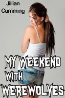 Cover for 'My Weekend with Werewolves (m/f/m Supernatural Threesome)'