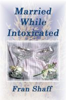 Cover for 'Married While Intoxicated'