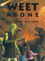 Cover for 'Weet Alone: The Weet Trilogy Book 3'