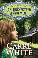 Cover for 'An Unexpected Annulment (The Colorado Brides Series)'