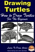 Drawing Turtles - How to Draw Turtles For the Beginner by Adrian Sanqui
