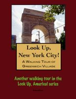 Cover for 'Look Up, New York City! A Walking Tour of Greenwich Village'