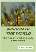 Cover for 'Wisdom of the World - The happy, sad and wise parts of life'