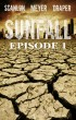 SUNFALL: Episode 1 by Tim Meyer