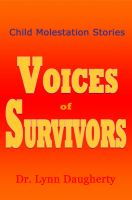 Cover for 'Child Molestation Stories: Voices of Survivors of Child Sexual Abuse (Molestation, Rape, and Incest)'