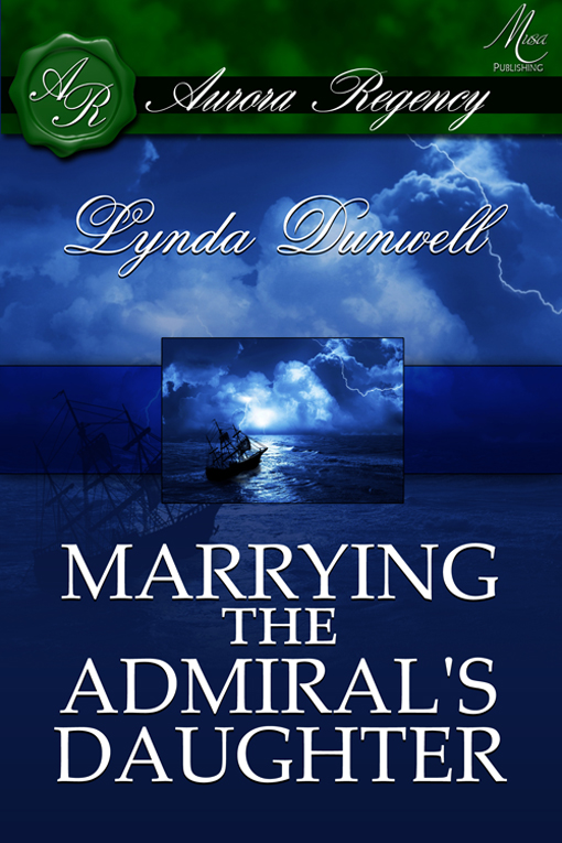 Lynda Dunwell - Marrying the Admiral's Daughter