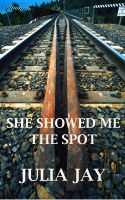 Cover for 'She Showed Me The Spot'