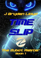 Cover for 'The Zubot Master (Book 1) - Time Slip'