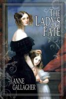 Cover for 'The Lady's Fate (The Reluctant Grooms Series Volume II)'