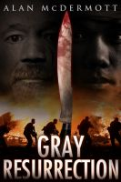 Cover for 'Gray Resurrection (Tom Gray #2)'