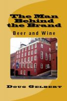 Cover for 'The Man Behind The Brand - Beer and Wine'