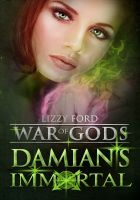Cover for 'Damian's Immortal (War of Gods, Book 3)'