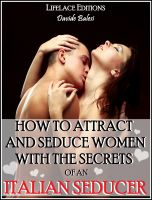Cover for 'How to Attract and Seduce Women with the Secrets of an Italian Seducer'