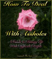 Cover for 'How To Deal With Assholes: A Guide To Putting Up With Difficult People'