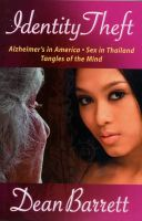 Cover for 'Identity Theft: Alzheimer's in America, Sex in Thailand, Tangles of the Mind'