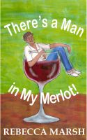 Cover for 'There's a Man in My Merlot!'