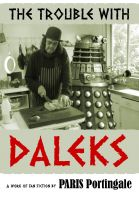 Cover for 'The Trouble with Daleks: a work of fan fiction'