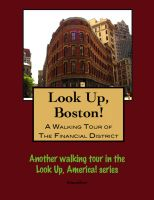 Cover for 'Look Up, Boston! A Walking Tour of the Financial District'