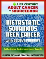 Cover for '21st Century Adult Cancer Sourcebook: Metastatic Squamous Neck Cancer with Occult Primary - Clinical Data for Patients, Families, and Physicians'