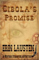 Cover for 'Cibola's Promise: A Western Steampunk Adventure'