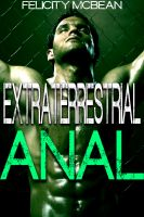 Cover for 'Extraterrestrial Anal (Gay Alien Tentacle Erotica)'
