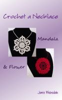 Cover for 'Crochet a Necklace:  Mandala & Flower'