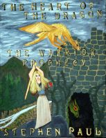 Cover for 'The Heart of the Dragon:  The Warrior Prophecy'