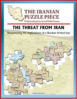 Cover for 'The Threat from Iran: Reassessing the Implications of a Nuclear-Armed Iran and the Iranian Puzzle Piece - Understanding Iran in the Global Context'
