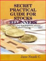 Cover for 'SECRET PRACTICAL GUIDE FOR STOCKS BEGINNERS'