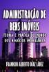 Administração de bens imóveis. Teoria e prática do mundo dos negócios imobiliários. by Franklin Díaz Lárez