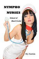 Cover for 'Nympho Nurses I: School of Hard Cocks'