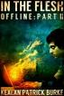 Offline: In the Flesh by Kealan Patrick Burke