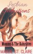 Lesbian Seductions: Mommy & the Babysitter (Lesbian Babysitter Older Woman Younger Woman Erotic Fantasy) by Maddie St. Claire