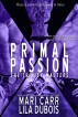Primal Passion by Mari Carr and Lila Dubois
