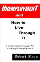 Cover for 'Unemployment and How To Live Through It'