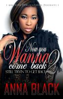 Cover for 'Now You Wanna Come Back 2: Still Tryin' 2 Get Back'